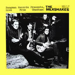 MILKSHAKES, THE - Hangman Records Presents - Live From Chatham LP (EX/EX) (M)