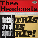 HEADCOATS, THEE - The Kids Are All Square - This Is Hip! LP (EX/EX) (M)