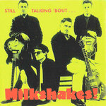 MILKSHAKES, THEE - Still Talking 'Bout ... LP (EX/EX-) (M)