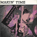 MAKIN' TIME - No Lumps Of Fat Or Gristle Guaranteed LP (VG+/VG+) (M)