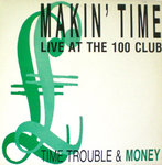 MAKIN' TIME - Time Trouble And Money (Live At The 100 Club) LP (EX/EX-) (M)