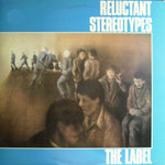 RELUCTANT STEREOTYPES - The Label LP (EX/EX) (M)