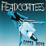 "HEADCOATEES, THE - Gotta Move 7"" + P/S (EX/EX) (M)"