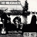 MILKSHAKES, THEE - Red Hot 7'' + P/S (EX/EX) (M)