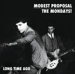 MODEST PROPOSAL / THE MONDAYS! - Long Time Ago CD (NEW) (M)