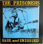 PRISONERS, THE - Rare and Unissued - LP (EX/EX) (M)