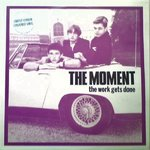 MOMENT, THE - The Work Gets Done (BLUE VINYL) - LP (EX-/POOR, ONLY ONE SIDE WILL PLAY) (M)