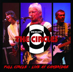 CIRCLES, THE - Full Circle : Live At Cambridge CD (NEW) (M)
