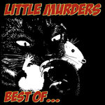 LITTLE MURDERS, THE - Best Of ... CD (NEW) (M)