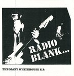 "RADIO BLANK - The Mary Whitehouse EP 7"" + P/S (NEW) (P)"