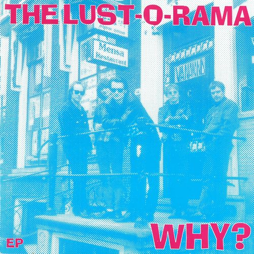 LUST-O-RAMA - Why? EP DOWNLOAD
