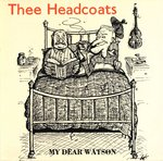 "HEADCOATS, THEE - My Dear Watson 7"" + P/S (EX/EX) (M)"