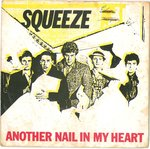 "SQUEEZE - Another Nail In My Heart - 7"" + P/S (VG/VG) (P)"