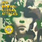 "BROWN, IAN - Illegal Attacks (YELLOW VINYL) - 7"" + P/S (EX/EX) (M)"