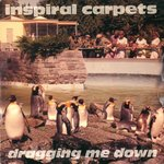 "INSPIRAL CARPETS - Dragging Me Down - 7"" + P/S (VG+/EX) (M)"