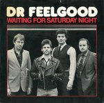 "DR. FEELGOOD - Waiting For Saturday Night - 7"" + P/S (VG/EX-) (P)"