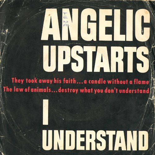 "ANGELIC UPSTARTS, THE - I Understand - 7"" + P/S (POOR/VG) (P)"