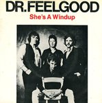 "DR. FEELGOOD - She's A Windup - 7"" + P/S (VG/VG+) (M)"