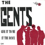 "GENTS, THE - Give It To Me At The Dance - 7"" + P/S (EX/VG) (M)"