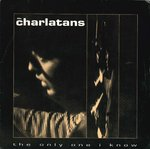 "CHARLATANS, THE - The Only One I Know - 7"" + P/S (VG+/VG+) (M)"