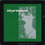 "CHARLATANS, THE - Over Rising - 7"" (VG/VG) (M)"