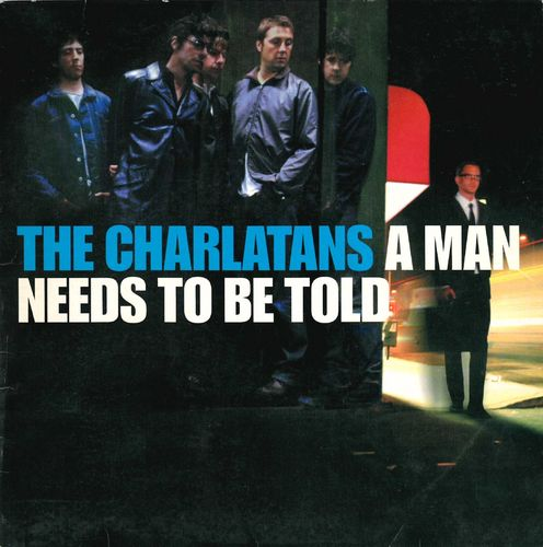 "CHARLATANS, THE - A Man Needs To Be Told - 7"" + P/S (VG+/VG+) (M)"