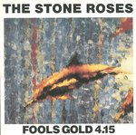 "STONE ROSES, THE - Fools Gold 4.15 - 7"" + P/S (EX/VG+) (M)"