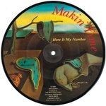 "Makin' Time - Here Is My Number - 7"" (PICTURE DISC) (-/EX) (M)"