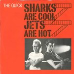 "QUICK, THE Sharks Are Cool, Jets Are Hot (PROMO COPY) - 7"" + P/S (VG+/VG+) (P)"