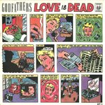 "GODFATHERS, THE - Love is Dead - 7"" + P/S (EX/VG) (M)"