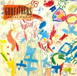 "GODFATHERS, THE - Unreal World - 7"" + P/S (EX/EX) (M)"