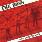 "BOSS, THE - One Good Reason - 7"" + P/S (EX-/VG+) (M)"