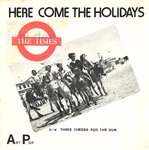 "TIMES, THE - Here Come The Holidays - 7"" + P/S (EX-/EX) (M)"