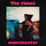 "TIMES, THE - Manchester / Love and Truth - 7"" + P/S (EX-/EX) (M)"