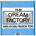 "DREAM FACTORY, THE - Wine & Roses / Fashion Toys - 7"" + P/S (VG+/EX) (M)"