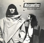 "MAISONETTES, THE - This Affair - 7"" + P/S (EX-/EX-) (M)"