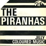 "PIRANHAS, THE - Jilly / Coloured Music - 7"" + P/S (VG/VG+) (P)"