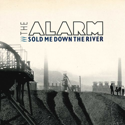 "ALARM, THE - Sold Me Down The River - 7"" + P/S (EX/EX) (P)"