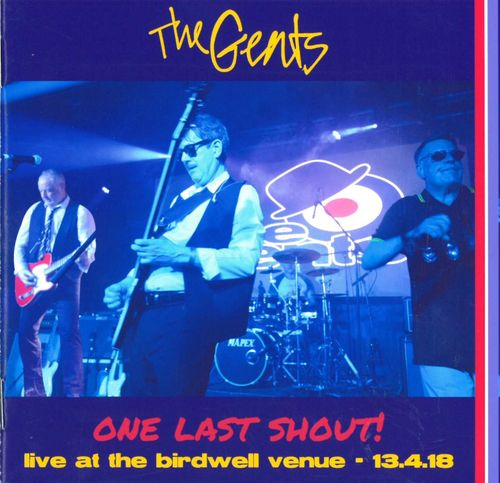 GENTS, THE - One Last Shout! : Live At the Birdwell Venue 13.4.18 DOWNLOAD