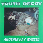 TRUTH DECAY - Another Day Wasted (WHITE VINYL) LP (EX/EX) (P)