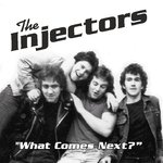 INJECTORS, THE - What Comes Next? CD (NEW) (P) <<< PLEASE SEE RELEASE DATE BELOW >>>
