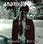 "ANDROIDS, THE - Bondage In Belfast 7"" + P/S (NEW) (P)"