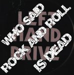 LEFT HAND DRIVE - Who Said Rock And Roll Is Dead? CD (NEW) (P)