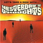 YESTERDAY'S THOUGHTS, THE - Let's Take A Ride With ... CD (NEW) (M)