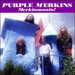 PURPLE MERKINS, THE - Merkinmania! - CD (NEW) (M)