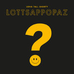 LONG TALL SHORTY - Lottsappopaz LP (NEW) (M)