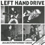 "LEFT HAND DRIVE - Jailbait 7"" + P/S (NEW) (P)"