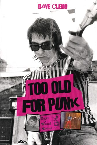 TOO OLD FOR PUNK - Book by DAVE CLEMO (NEW)