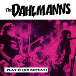 "DAHLMANNS, THE - Play it (On Repeat) (PINK VINYL) 7"" + P/S (NEW) (M)"