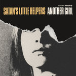 "SATAN'S LITTLE HELPERS - Another girl 7"" + P/S (NEW) (M)"